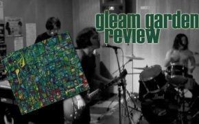 Gleam Garden's Brilliant Nightmare Review